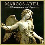Marcos Ariel Conversa Com Os Anjos