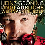 Heinz Gröning Unglaubliche Weihnachtslieder