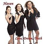 Haven Love, Dream, Truth