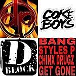 Bang Get Gone (Feat. Styles P & Chinx Drugz)