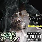 Kayzure Sakar If I Died Tonight (Feat. Shai)