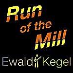 Ewald Kegel Run Of The Mill