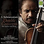 L. Subramaniam Double Concerto For Violin And Flute