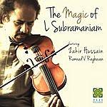 L. Subramaniam The Magic Of L. Subramaniam