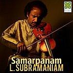 L. Subramaniam Samarpanam