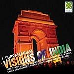 L. Subramaniam Visions Of India