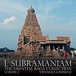 L. Subramaniam The Essential Raga Collection, Vol. I (Yadukula Kambhoji)