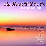 Manolo Fernandez My Heart Will Go On (Instrumental Collection)