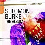 Solomon Burke Modern Art Of Music: Solomon Burke - The Album