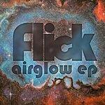 Flick Airglow Ep