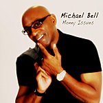 Michael Bell Money Issues (Feat. Chris Coles)