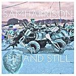 Sam Harrison I Stand Still