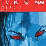 TV On The Radio Mercy
