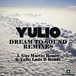Yulio Dream To Sound (Remixes)