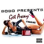 Bobo Get Away (Feat. Roach Gigz)