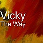 Vicky The Way