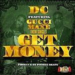 dC Get Money (Feat. Gucci Mane)