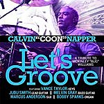 Calvin Napper Let's Groove (A Tribute To Mckinley Bug Williams) [Feat. Vance Taylor, Jubu Smith, Melvin Gray, Marcus Anderson & Bobby Sparks]
