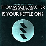 Thomas Schumacher Is Your Kettle On?