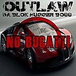 Outlaw No Bugatti - Single