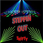 Shifty Steppin Out (Feat. Budsky & Markus Mvp Vance) - Single