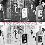 The Velvet Underground La Cave 1968 - Problems In Urban Living (Remastered) [Live]