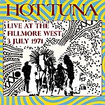 Hot Tuna Live At The Fillmore West - 3 July 1971 (Remastered) [Live]