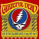 Grateful Dead Live At The Fillmore West - 2 July 1971, Set 1 (Remastered) [Live]