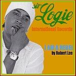 Robert Lee I Am A Rebel - Single