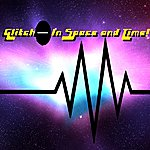 Glitch In Space And Time