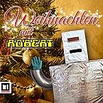 Robert Weihnachten Mit Robert