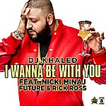 I Wanna Be With You  (Single) (Edited)