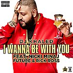 I Wanna Be With You (Single) (Parental Advisory)