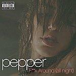Pepper F**k Around (All Night)
