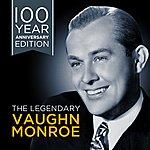 Vaughn Monroe The Legendary Vaughn Monroe - 100 Year Anniversary Edition