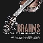 Nils-Erik Sparf Brahms: The Complete String Sonatas