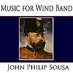 John Philip Sousa Music For Wind Band