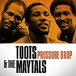 Toots & The Maytals Toots & The Maytals - Pressure Drop