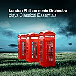 London Philharmonic Orchestra London Philharmonic Orchestra Plays Classical Essentials