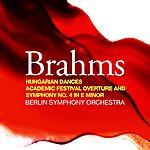 Berliner Symphoniker Brahms: Hungarian Dances, Academic Festival Overture And Symphony No. 4 In E Minor