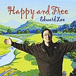 Edward Lee Happy And Free