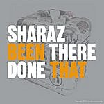 Sharaz Been There Done That