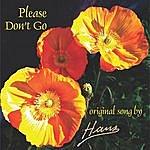 Hans Please Don't Go
