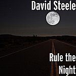 David Steele Rule The Night