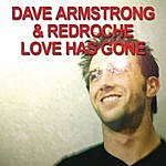 Dave Armstrong Love Has Gone