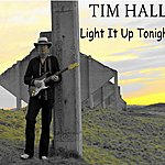 Tim Hall Light It Up Tonight