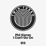 Phil Kieran Twin Turbo 013 - I Can't Go On