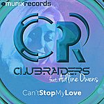 Clubraiders Can't Stop My Love