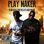 Gucci Mane Play Maker (Feat. Renegade Poetics)