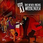 Lotek Lotek Presents : Aj - The Neverending Weekender
